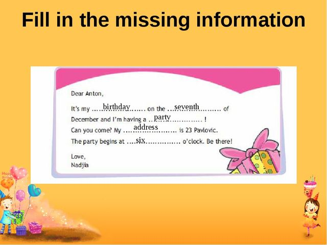 Fill in the missing information birthday seventh party address six
