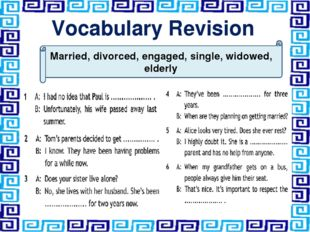 Vocabulary Revision Married, divorced, engaged, single, widowed, elderly