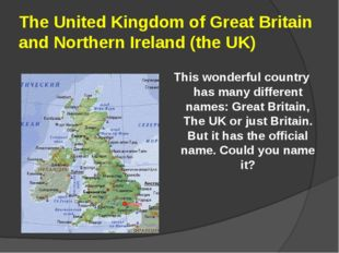 The United Kingdom of Great Britain and Northern Ireland (the UK) This wonde