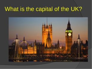 What is the capital of the UK?