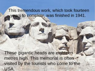 This tremendous work, which took fourteen years to complete, was finished in
