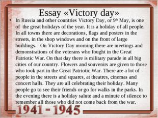 Essay «Victory day» In Russia and other countries Victory Day, or 9th May, i