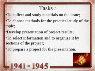 Tasks : To collect and study materials on the issue; To choose methods for th