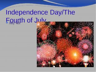 Independence Day/The Fourth of July July 4th