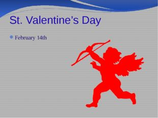 St. Valentine's Day February 14th