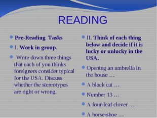 READING Pre-Reading Tasks I. Work in group. Write down three things that eac