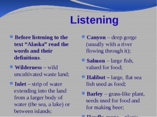 """Listening Before listening to the text """"Alaska"""" read the words and their def"""