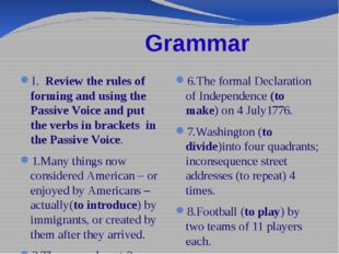 Grammar I. Review the rules of forming and using the Passive Voice and put t