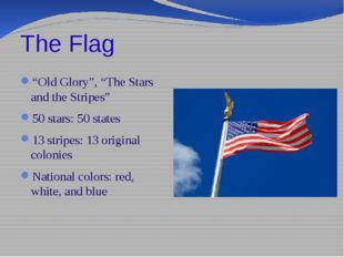 """The Flag """"Old Glory"""", """"The Stars and the Stripes"""" 50 stars: 50 states 13 stri"""