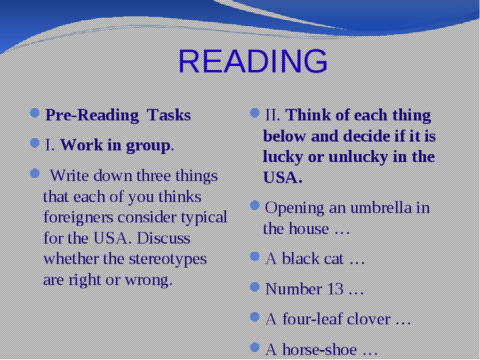 READING Pre-Reading Tasks I. Work in group. Write down three things that eac...