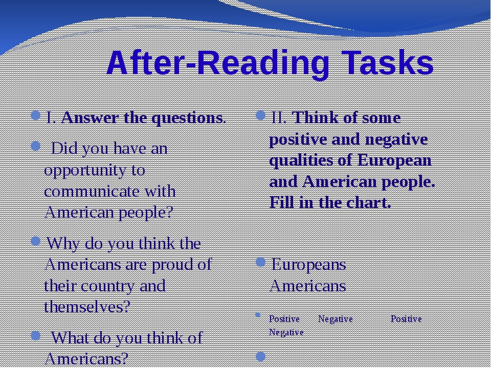 After-Reading Tasks I. Answer the questions. Did you have an opportunity to...