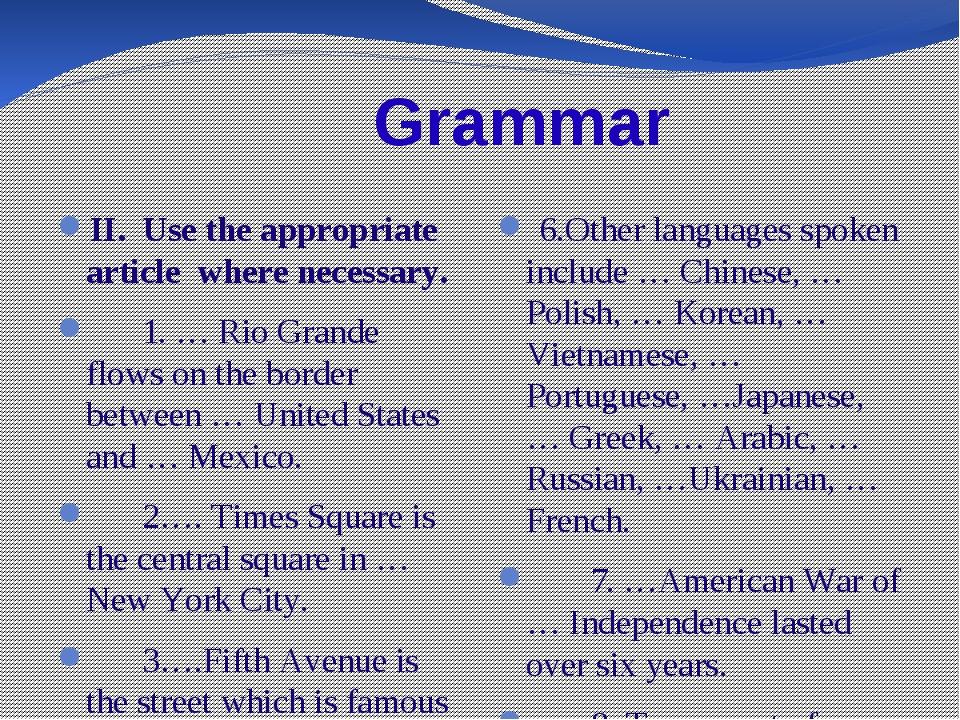 Grammar II. Use the appropriate article where necessary. 1. … Rio Grande flo...