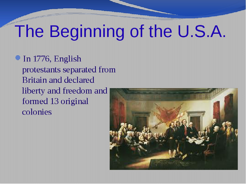 The Beginning of the U.S.A. In 1776, English protestants separated from Brita...
