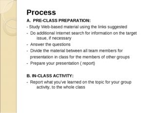 Process A. PRE-CLASS PREPARATION: - Study Web-based material using the links