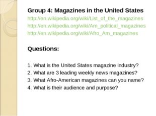 Group 4: Magazines in the United States http://en.wikipedia.org/wiki/List_of_