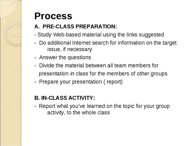 Process A. PRE-CLASS PREPARATION: - Study Web-based material using the links...