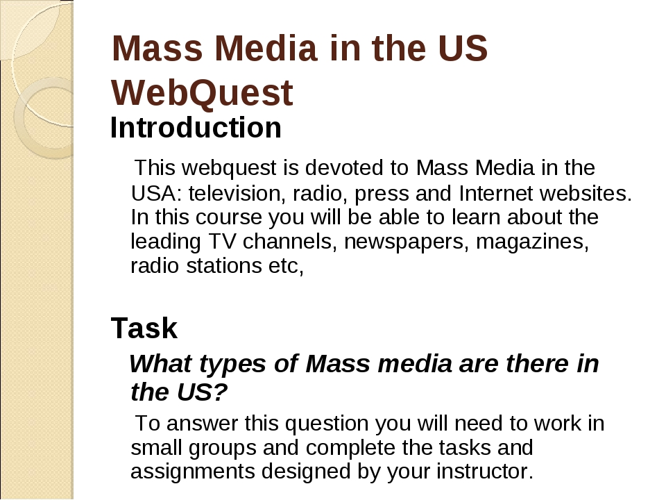Mass Media in the US WebQuest Introduction This webquest is devoted to Mass M...