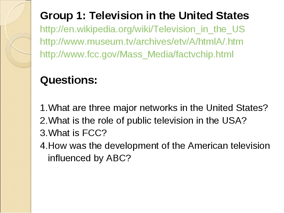 Group 1: Television in the United States http://en.wikipedia.org/wiki/Televis...