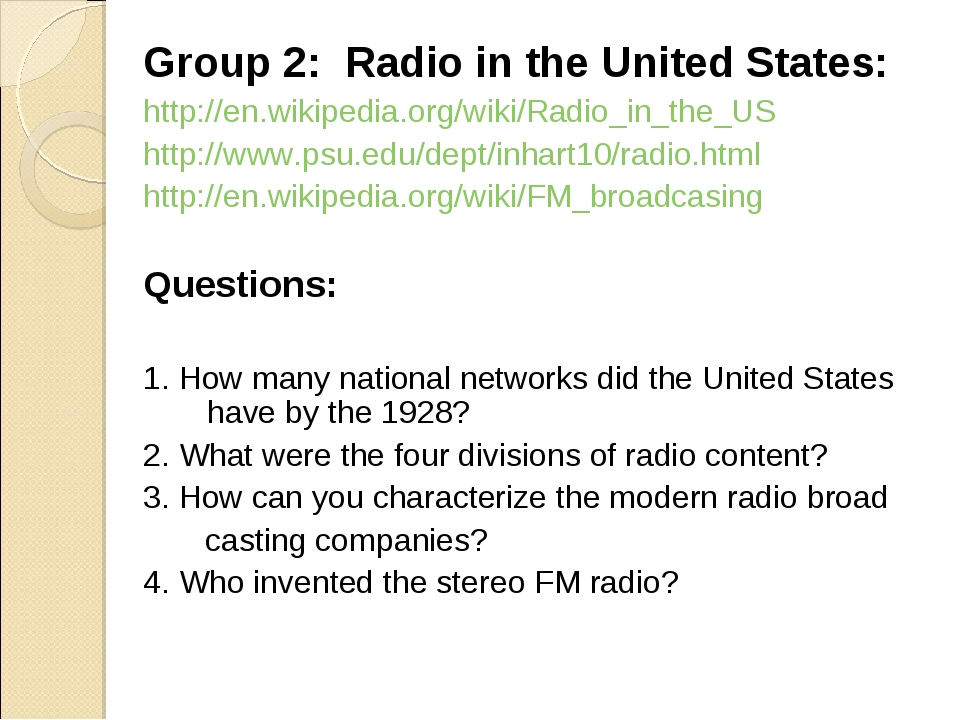 Group 2: Radio in the United States: http://en.wikipedia.org/wiki/Radio_in_th...