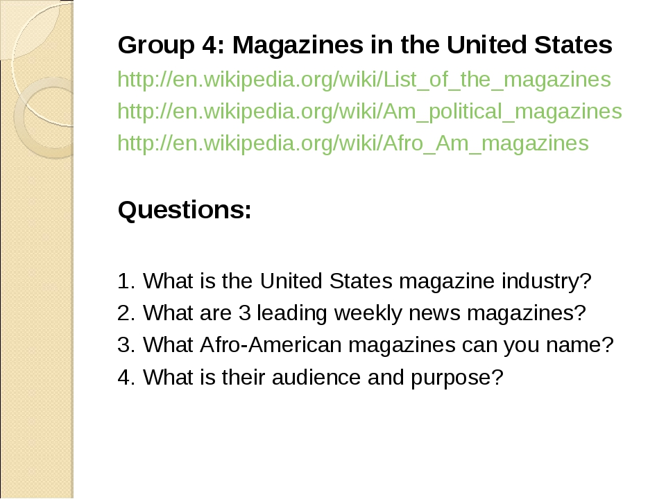 Group 4: Magazines in the United States http://en.wikipedia.org/wiki/List_of_...