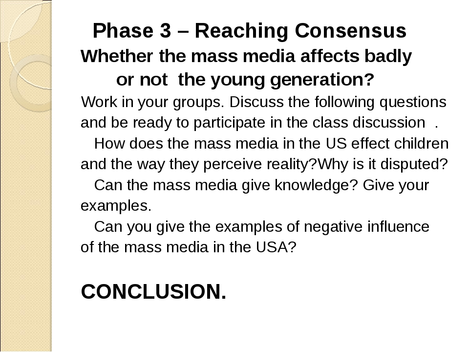 - Phase 3 – Reaching Consensus Whether the mass media affects badly or not th...
