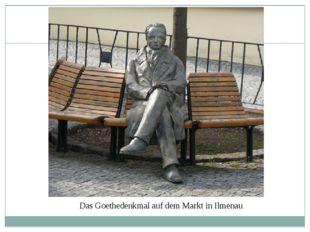 Das Goethedenkmal auf dem Markt in Ilmenau