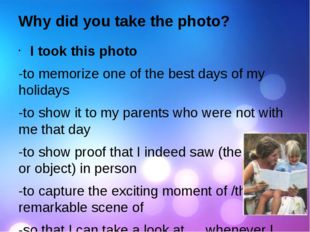 Why did you take the photo? I took this photo -to memorize one of the best da
