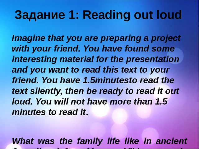 Задание 1: Reading out loud Imagine that you are preparing a project with you...
