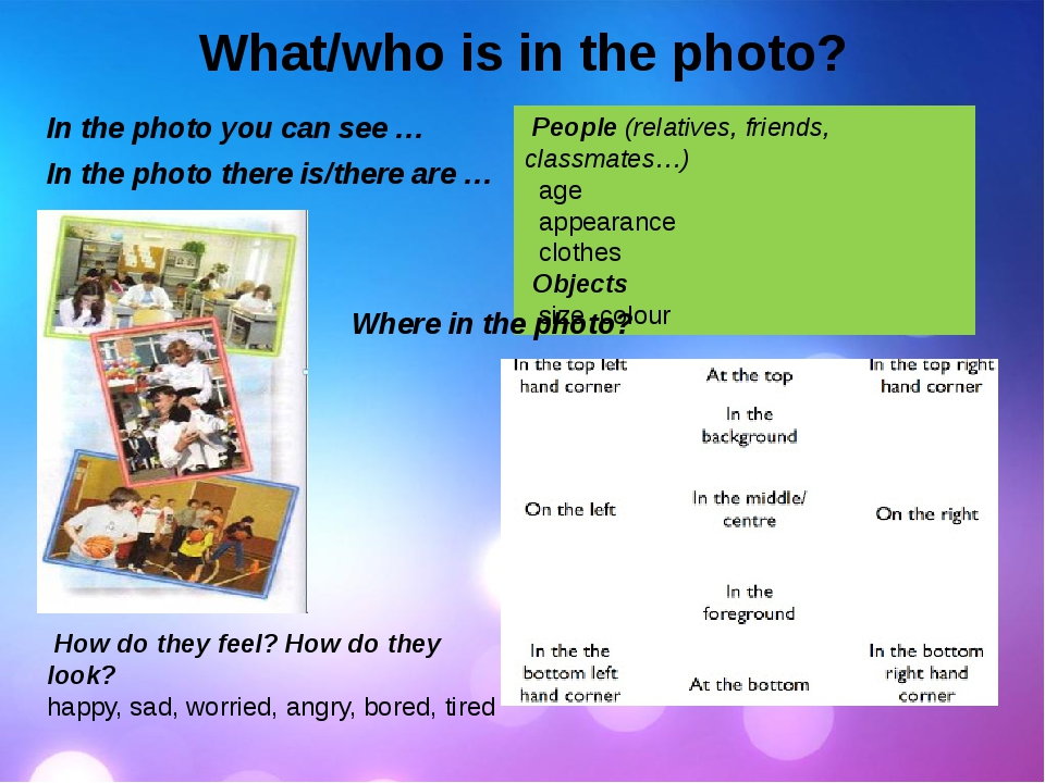 What/who is in the photo? In the photo you can see … In the photo there is/th...