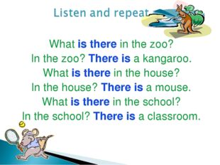 What is there in the zoo? In the zoo? There is a kangaroo. What is there in t