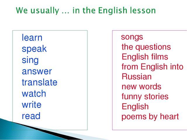 learn speak sing answer translate watch write read songs the questions Engli...