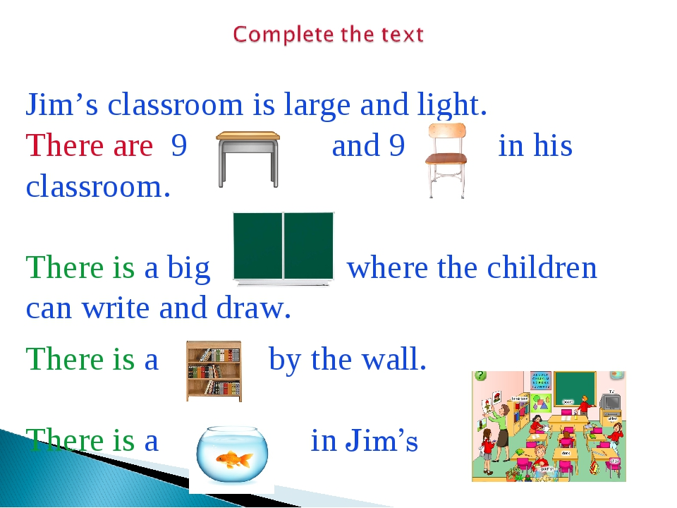 Jim's classroom is large and light. There are 9 and 9 in his classroom. There...
