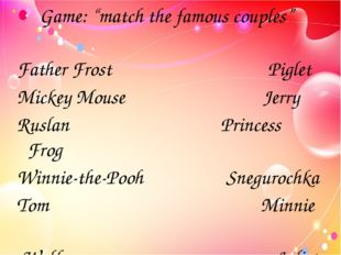 "Game: ""match the famous couples"" Father Frost Piglet Mickey Mouse Jerry Rusla"
