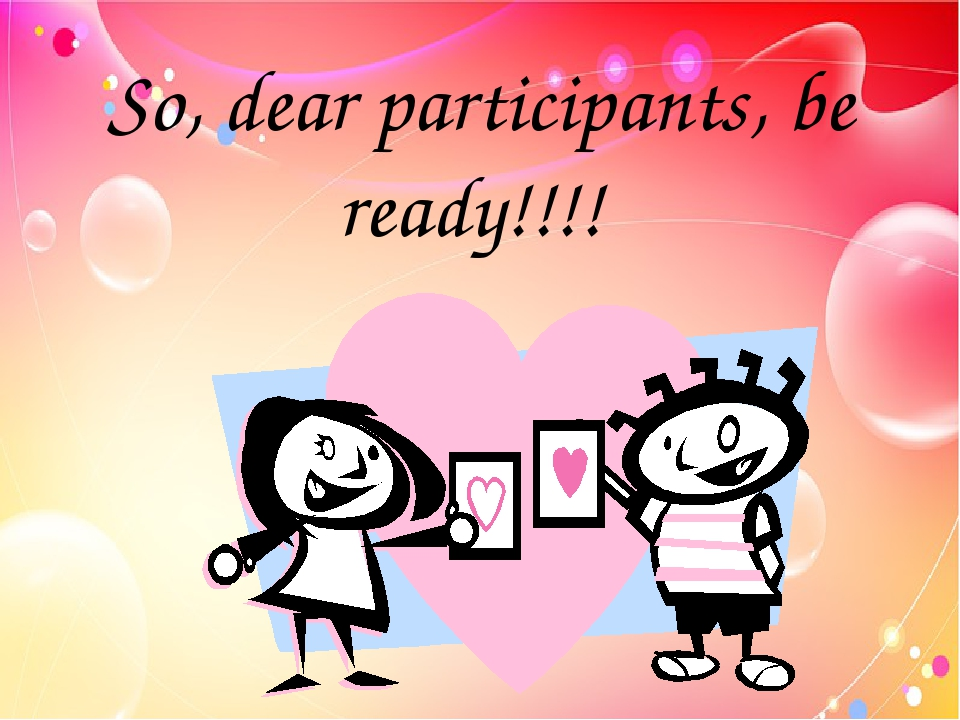 So, dear participants, be ready!!!!