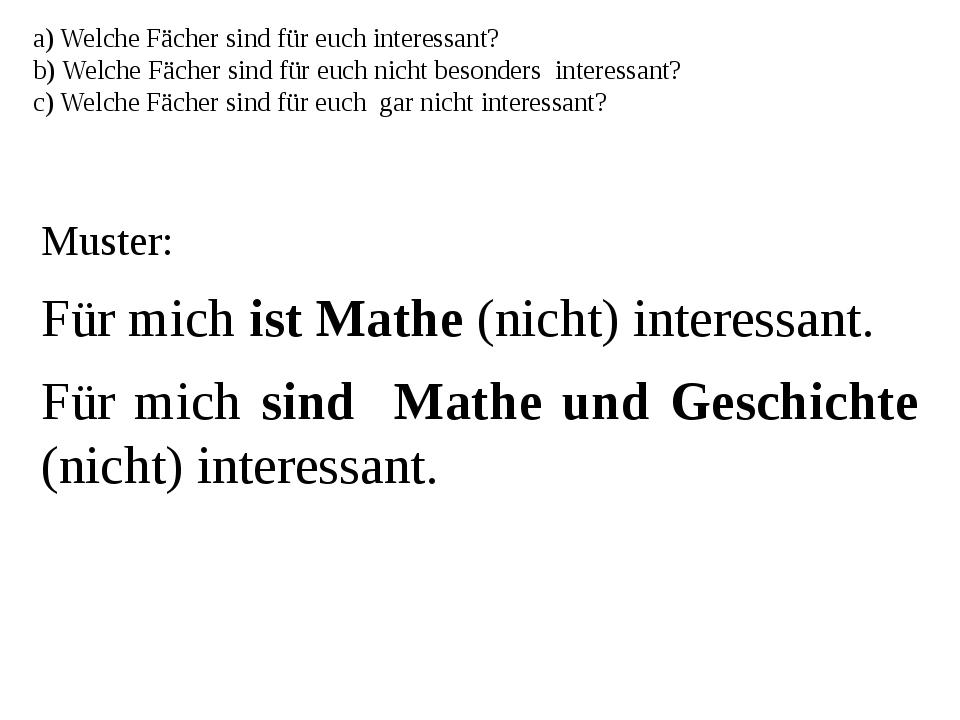 a) Welche Fächer sind für euch interessant? b) Welche Fächer sind für euch ni...