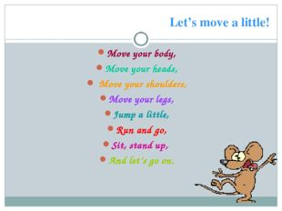 Let's move a little! Move your body, Move your heads, Move your shoulders, Mo