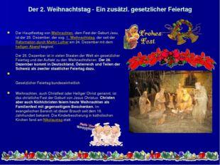 Der 2. Weihnachtstag - Ein zusätzl. gesetzlicher Feiertag Der Hauptfesttag vo