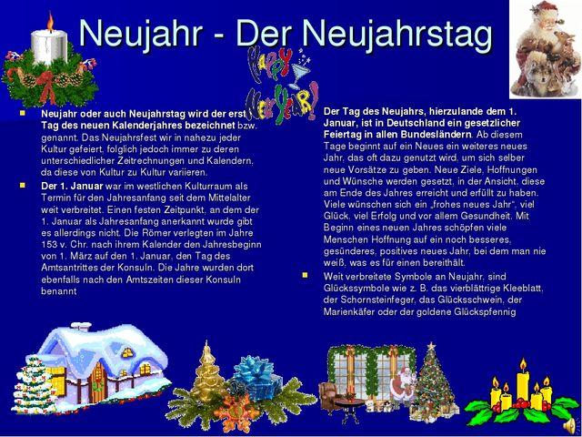 Neujahr - Der Neujahrstag Neujahr oder auch Neujahrstag wird der erste Tag de...