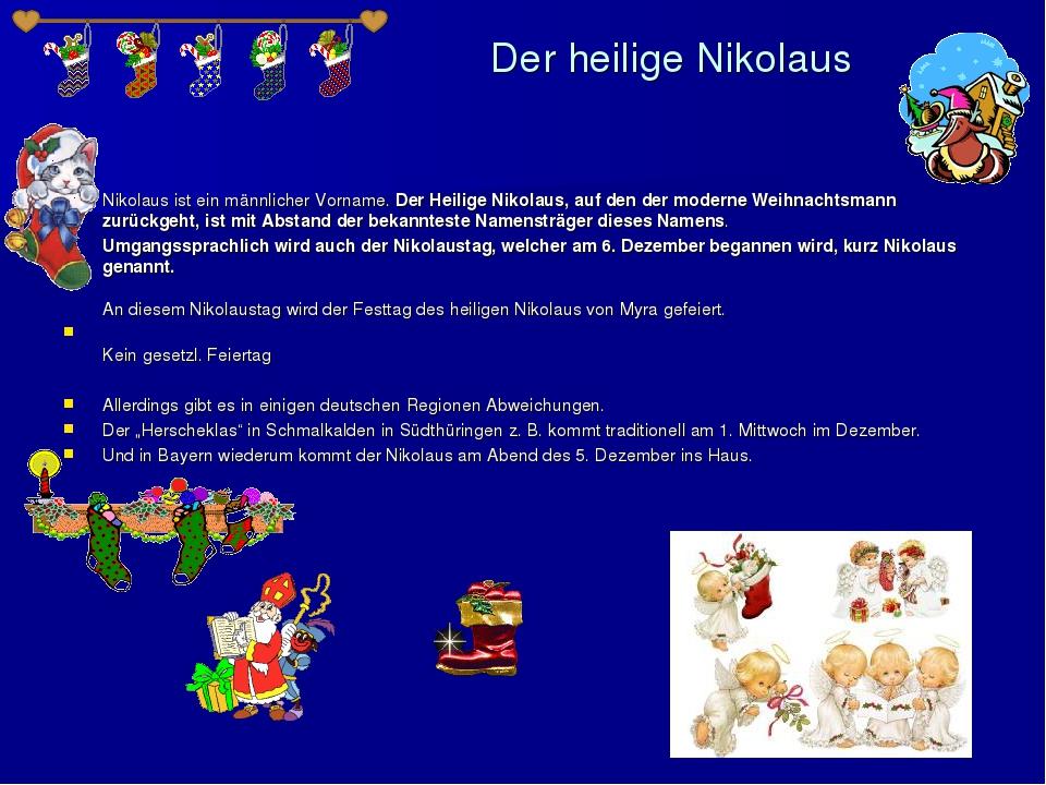 Der heilige Nikolaus Nikolaus ist ein männlicher Vorname. Der Heilige Nikolau...