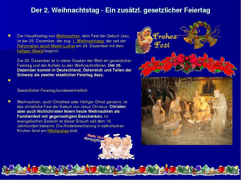 Der 2. Weihnachtstag - Ein zusätzl. gesetzlicher Feiertag Der Hauptfesttag vo...