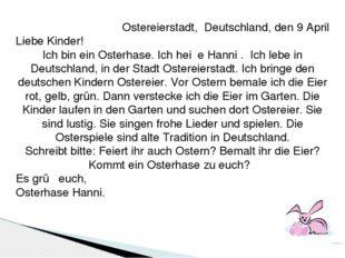 Ostereierstadt, Deutschland, den 9 April Liebe Kinder! Ich bin ein Osterhase