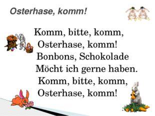 Osterhase, komm! Komm, bitte, komm, Osterhase, komm! Bonbons, Schokolade Möch