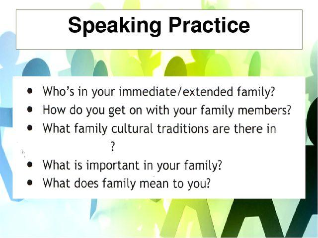 Speaking Practice your family