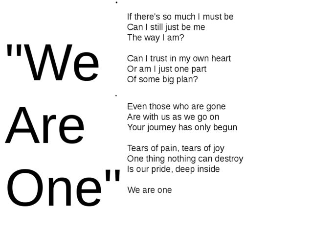 """""""We Are One"""" As you go through life you'll see There is so much that we Don'..."""