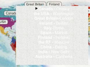 Canada - Ottawa the USA - Washington Great Britain-London Ireland - Belfast I