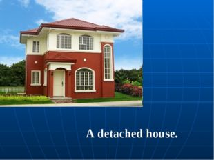 A detached house.