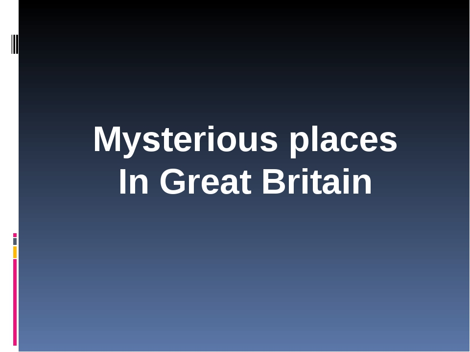 Mysterious places In Great Britain