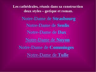 Les cathédrales, réunis dans sa construction deux styles – gotique et roman.
