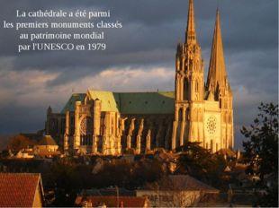 La cathédrale a été parmi les premiers monuments classés aupatrimoine mondi