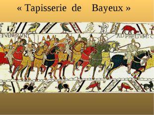 «Tapisserie de Bayeux»